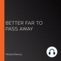 Better Far to Pass Away