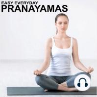 Easy Everyday Pranayamas