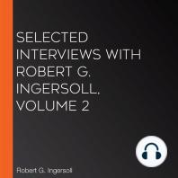 Selected Interviews with Robert G. Ingersoll, Volume 2