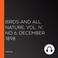 Birds and All Nature, Vol. IV, No 6, December 1898