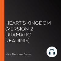 Heart's Kingdom (version 2 dramatic reading)
