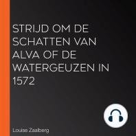 Strijd om de Schatten van Alva of de Watergeuzen in 1572