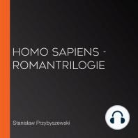 Homo sapiens - Romantrilogie