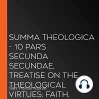 Summa Theologica - 10 Pars Secunda Secundae, Treatise on the Theological Virtues: Faith, Hope, Charity