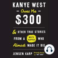 Kanye West Owes Me $300