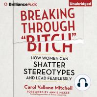 """Breaking Through """"Bitch"""""""