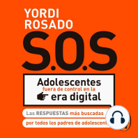 S.O.S. Adolescentes fuera de control en la era digital