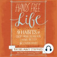 Hands Free Life: 9 Habits for Overcoming Distraction, Living Better, and Loving More