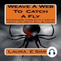 Weave A Web to Catch A Fly