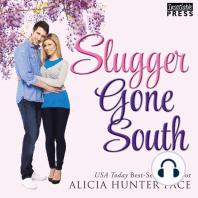 Slugger Gone South