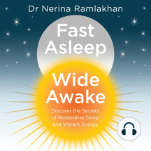 Fast Asleep, Wide Awake: Discover the Secrets of Restorative Sleep and Vibrant Energy