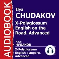 X-Polyglossum English. Английский в дороге. Курс уровня Advanced