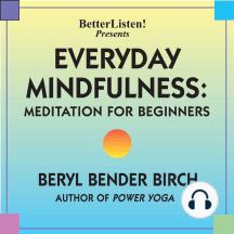 Everyday Mindfulness - Meditation for Beginners: Meditation for Beginners