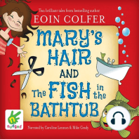 Mary's Hair and The Fish in the Bathtub
