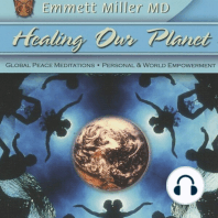 Healing Our Planet: Global Peace Meditations, Personal and World Empowerment