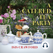 A Catered Tea Party: A Mystery With Recipes