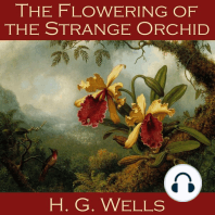 The Flowering of the Strange Orchid