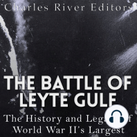 The Battle of Leyte Gulf: The History and Legacy of World War II's Largest Naval Battle