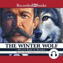 The Winter Wolf: Wyatt Earp in Alaska