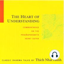 The Heart of Understanding: Commentaries on the Prajñaparamita Heart Sutra