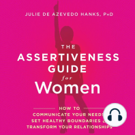 The Assertiveness Guide for Women: How to Communicate Your Needs, Set Healthy Boundaries & Transform Your Relationships
