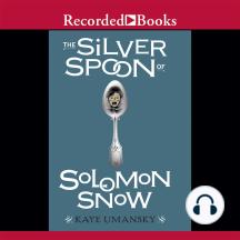 The Silver Spoon of Solomon Snow