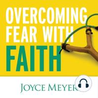 Overcoming Fear with Faith