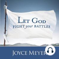 Let God Fight Your Battles