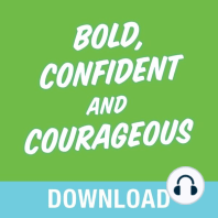 Bold, Confident & Courageous