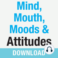 Mind, Mouth, Moods & Attitudes
