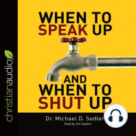 When to Speak Up & When to Shut Up: Principles for Conversations You Won't Regret