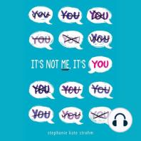 It's Not Me, It's You!