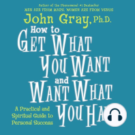 How to Get What You Want and Want What You Have