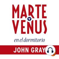 Marte y Venus en el dormitorio: Amor y pasión duraderos en la vida de la pareja