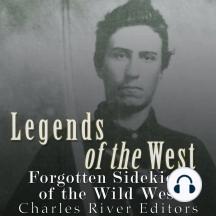 Legends of the West: Forgotten Sidekicks of the Wild West