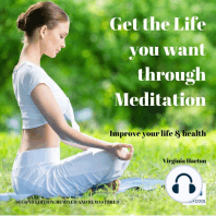 Get the Life You Want Through Meditation (2nd edition)