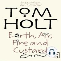 Earth, Air, Fire And Custard