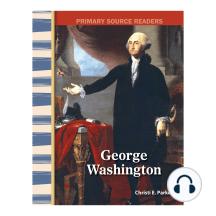 George Washington: Primary Source Readers