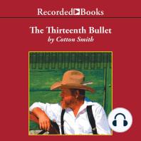 The Thirteenth Bullet