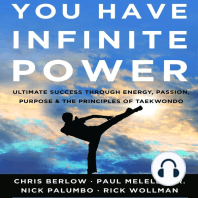 You Have Infinite Power: Ultimate Success Through Energy, Passion, Purpose & the Principles of Taekwondo