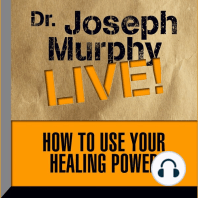 How to Use Your Healing Power: Dr. Joseph Murphy LIVE!