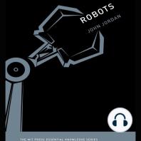Robots: The MIT Press Essential Knowledge Series