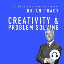 Creativity & Problem Solving: The Brian Tracy Success Library