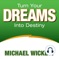 Turn Your Dreams Into Your Destiny
