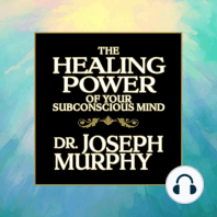 The Healing Power of Your Subconscious Mind