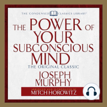 The Power of Your Subconscious Mind: The Original Classic