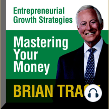 Mastering Your Money: Entrepreneural Growth Strategies