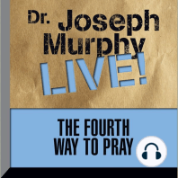 The Fourth Way to Pray