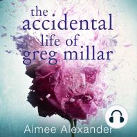 The Accidental Life Of Greg Millar