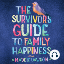 The Survivor's Guide to Family Happiness